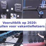 Vooruitblik op 2020: spullen voor vakantiefietsers
